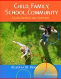 Cengage Advantage Books: Child, Family, School, Community : Socialization and Support, Berns, Roberta M., 1133050190