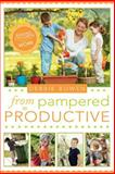From Pampered to Productive, Debbie Bowen, 1462110193
