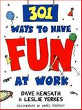 301 Ways to Have Fun at Work, Dave Hemsath and Leslie Yerkes, 1576750191