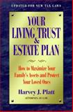 Your Living Trust and Estate Plan, Harvey J. Platt, 1581150199