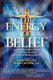 The Energy of Belief, Mary Sise and Sheila Bender, 160415019X
