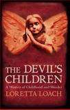 Devil's Children, Loretta Loach, 1848310196