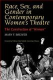 Race, Sex and Gender in Contemporary Women's Theatre 9781902210193