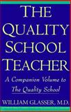 The Quality School Teacher, Glasser, William, 0060950196