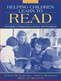 Helping Children Learn to Read : Creating a Classroom Literacy Environment, Searfoss, Lyndon W. and Readence, John E., 0205270190