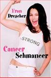 Cancer Schmancer, Fran Drescher, 0446530190