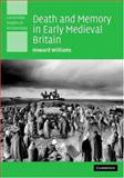 Death and Memory in Early Medieval Britain, Williams, Howard, 0521840198