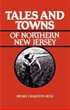 Tales and Towns of Northern New Jersey 9780813510194
