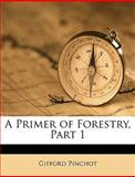 A Primer of Forestry, Part, Gifford Pinchot, 1149670193