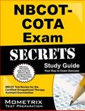 NBCOT-COTA Exam Secrets Study Guide : NBCOT Test Review for the Certified Occupational Therapy Assistant Examination, NBCOT Exam Secrets Test Prep Team, 1609710193