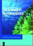 Seaweed Invasions : A Synthesis of Ecological, Economic and Legal Imperatives, , 3111750191