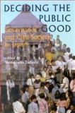 Deciding the Public Good : Governance and Civil Society in Japan, Yamamoto, Tadashi, 4889070192