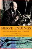 Nerve Endings : The Discovery of the Synapse, Rapport, Richard, 0393060195