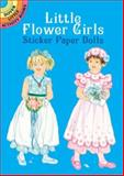 Little Flower Girls Sticker Paper Dolls, Barbara Steadman, 0486430197