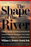 The Shape of the River - Long-Term Consequences of Considering Race in College and University Admissions, Bowen, William G. and Bok, Derek, 0691050198