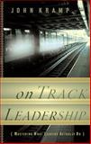 On Track Leadership, John Kramp, 0805440194