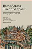 Rome Across Time and Space : Cultural Transmission and the Exchange of Ideas, C. 500–1400, , 1107460190