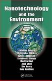 Nanotechnology and the Environment, Sellers, Kathleen and Chen, Julie, 1420060198