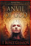 Anvil of God, J. Boyce Gleason, 1475990197