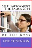 Self Employment - the Basics 2014, Faye Stevenson, 149593019X