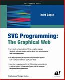 SVG Programming : The Graphical Web, Cagle, Kurt, 1590590198