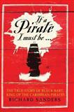If a Pirate I Must Be..., Richard Sanders, 1602390193