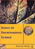 Basics of Environmental Science, Michael Allaby, 0415130190
