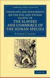 Thoughts and Sentiments on the Evil and Wicked Traffic of the Slavery and Commerce of the Human Species : Humbly Submitted to the Inhabitants of Great Britain, Cugoano, Ottobah, 1108060196