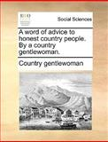 A Word of Advice to Honest Country People by a Country Gentlewoman, Country Gentlewoman, 1170100198