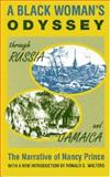 A Black Woman's Odyssey Through Russia and Jamaica : The Narrative of Nancy Prince, Prince, Nancy, 1558760199