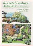 Residential Landscape Architecture : Design Process for the Private Residence, Booth, Norman K. and Hiss, James E., 0136320198