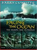 Facing the Ocean, Barry W. Cunliffe, 0199240191