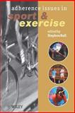 Adherence Issues in Sport and Exercise, , 0471560197
