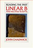 Linear B and Related Scripts, Chadwick, John, 0520060199