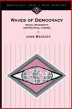 Waves of Democracy Vol. 1 : Social Movements and Political Change, Markoff, John, 0803990197