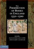 The Production of Books in England 1350-1500, , 1107680190