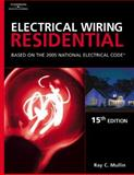 Electrical Wiring Residential : Based on the 2005 National Electric Code, Mullin, Ray C., 1401850197