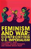 Feminism and War : Confronting U. S. Imperialism, Mohanty, Chandra Talpade and Pratt, Minnie Bruce, 1848130198
