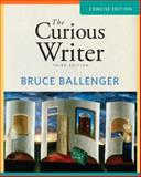 The Curious Writer : Concise Edition, Ballenger, Bruce, 0205780199