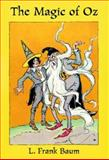 The Magic of Oz, L. Frank Baum, 0486400190