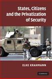 States, Citizens and the Privatisation of Security, Krahmann, Elke, 052111019X
