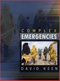 Complex Emergencies, Keen, David, 0745640192