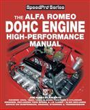 The Alfa Romeo DOHC Engine High-Performance Manual, Jim Kartalamakis, 1845840194