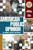 American Public Opinion : Its Origins, Content, and Impact, Erikson, Robert S. and Tedin, Kent L., 0321430190