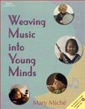 Weaving Music into Young Minds with Education, Miche, Mary, 0766800199