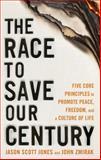 The Race to Save Our Century, Jason Jones and John Zmirak, 082452019X