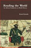 Reading the World : An African Perspective on World History, Konadu, Kwasi, 0966020197