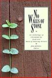No Walls of Stone : An Anthology of Literature by Deaf and Hard of Hearing Writers, Jepson, Jill, 156368019X