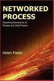 Networked Process : Dissolving Boundaries of Process and Post-Process, Foster, Helen, 1602350191