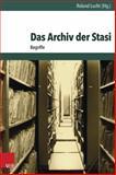 Das Archiv der Stasi : Begriffe, Lucht, Roland, 3525310196